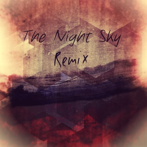 The Night Sky (2019 Remix)