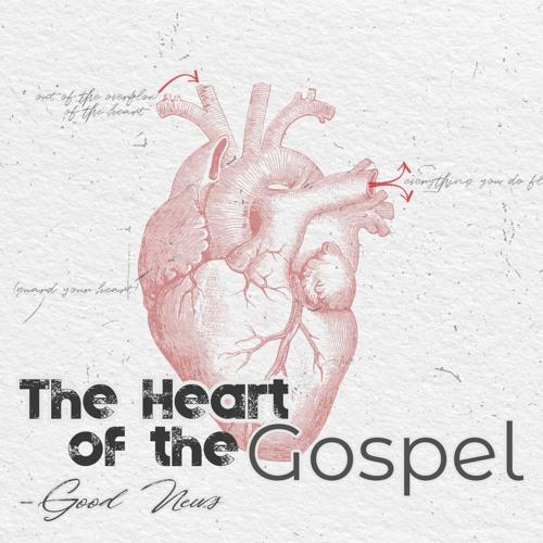 Good News - The Heart of The Gospel