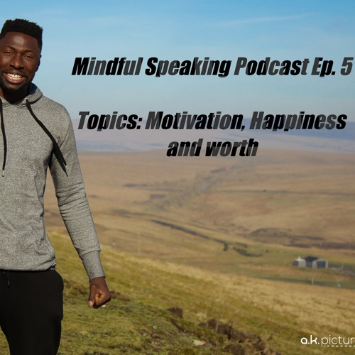 Mindful Speakin Podcast Ep. 5