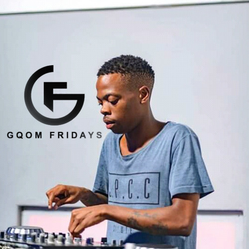 #GqomFridays Mix Vol.115 (Mixed By KayMusiQ)