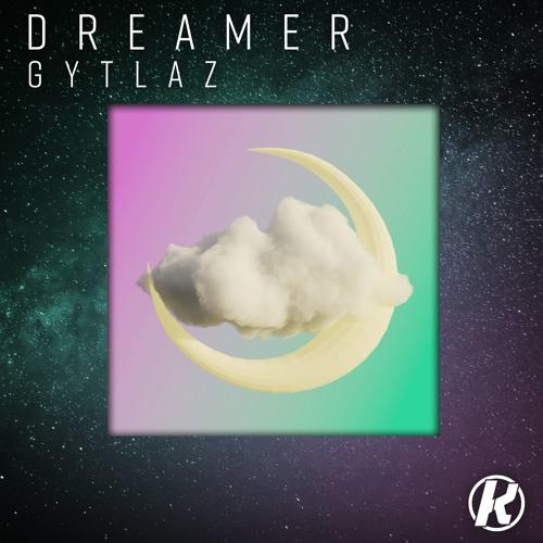 Gytlaz - Dreamer by Kernkraft Records playlists on SoundCloud