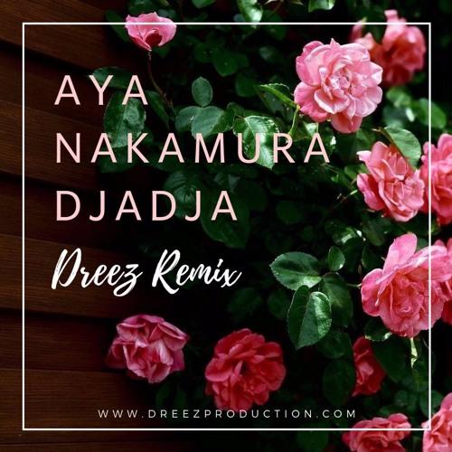 Aya Nakamura - DjaDja (Dreez Remix)