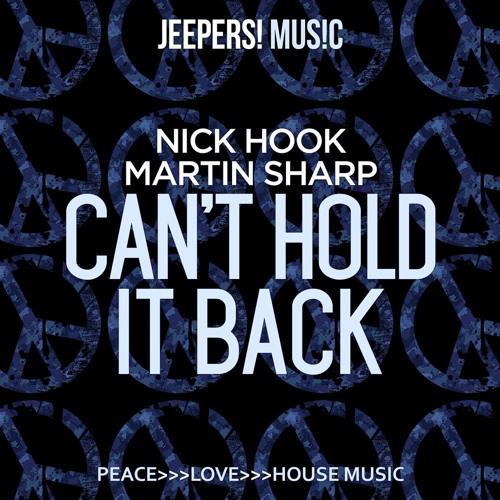 Nick Hook & Martin Sharp - Cant Hold It Back - Edit