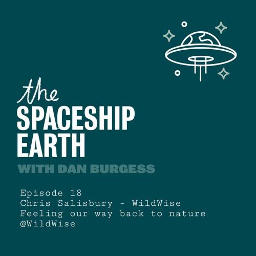 Episode 18 Chris Salisbury - WildWise - Feeling our way back to nature