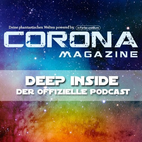 Deep Inside - Der Corona Magazine Podcast #001 - Franchise & Phantastika