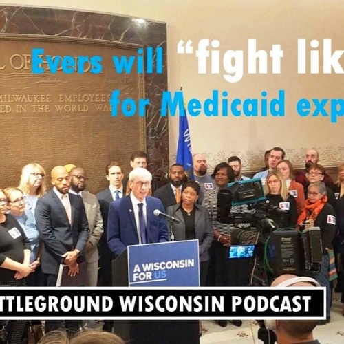 Evers will fight like hell for Medicaid expansion