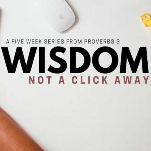 WISDOM || Not A Click Away