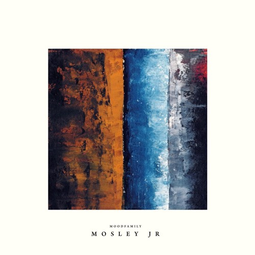 Premiere: Mosley Jr. - Nothing In Between [Moodfamily]
