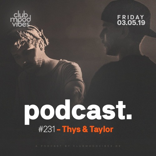 Club Mood Vibes Podcast #231: Thys & Taylor