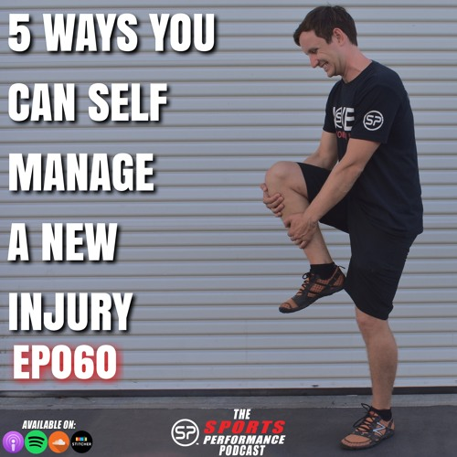 EP060 5 Tips To Manage A New Injury