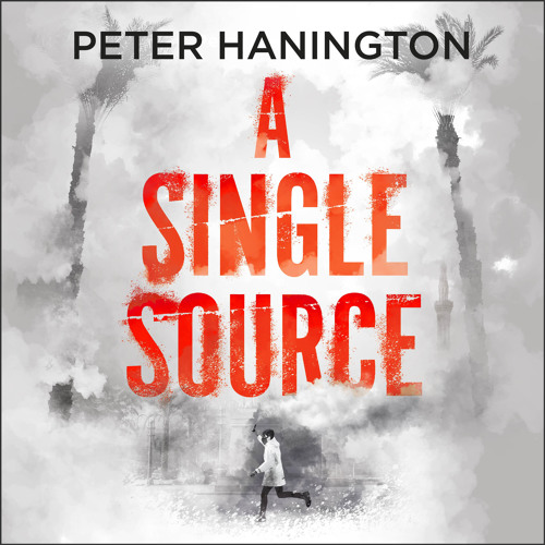 A SINGLE SOURCE by Peter Hanington, read by Jonathan Keeble - audiobook extract