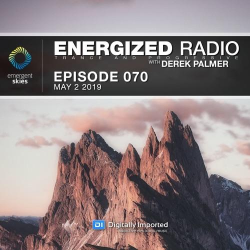 Energized Radio 070 With Derek Palmer [May 2 2019]