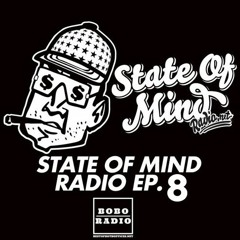 State of Mind Radio episode 8 w/ Dash Eye & Remedy by Request