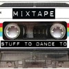 A mixtape containing foot tapping tunes and sing along songs