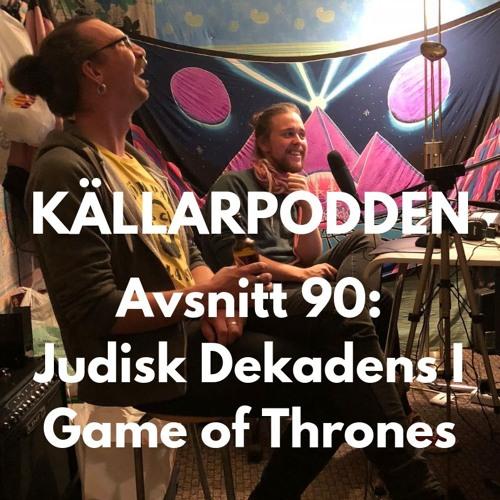 Avsnitt 90: Judisk Dekadens i Game of Thrones