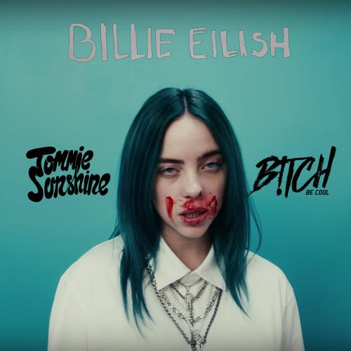 Billie Eilish - bad guy (Tommie Sunshine & B!tch Be Cool Remix) [FREE DL + VIP & Radio Edit]