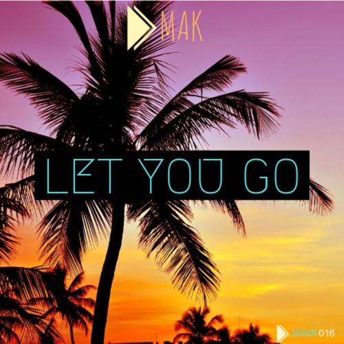 Dmak - Let You Go