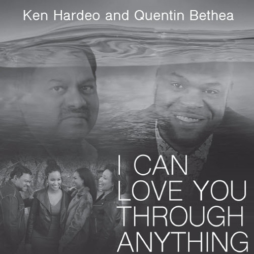 I Can Love You Through Anything (Feat. Quentin Bethea)