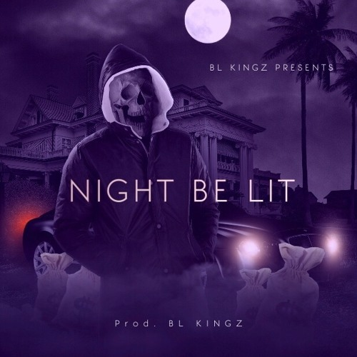 Night Be Lit - Big Beat Drops by BL KINGZ | Free Listening