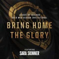 Bring Home The Glory (ft. Sara Skinner)
