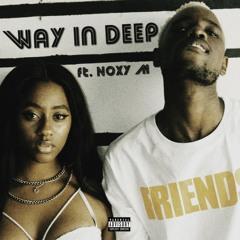 Way In Deep ft Noxy M (Prod. By Louie Van Wolf)