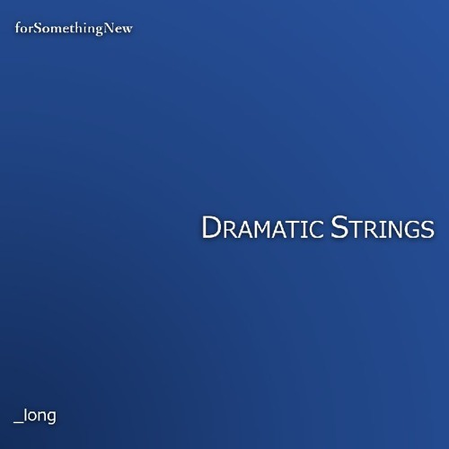 Dramatic Strings_long _ドラマチック  ストリングス  ビート ものがなしい シネマティック オーケストラ エトピリカ 感動 映像 映画 作業用 ピアノ 壮大 切ない