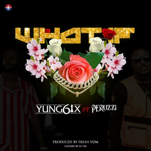 "Yung6ix ft Peruzi – ""What If""  (prod by Fresh Vdm)"