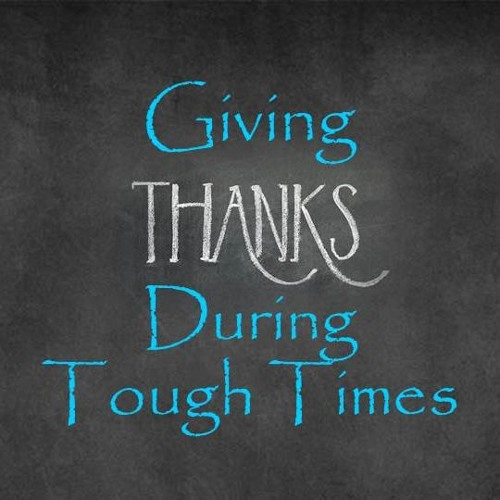 Giving Thanks During Tough Times