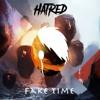 Hatr3d & Killin' Void - Fake Time