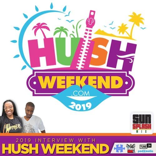 Sunsplash Mix Show Hush Weekend 2019
