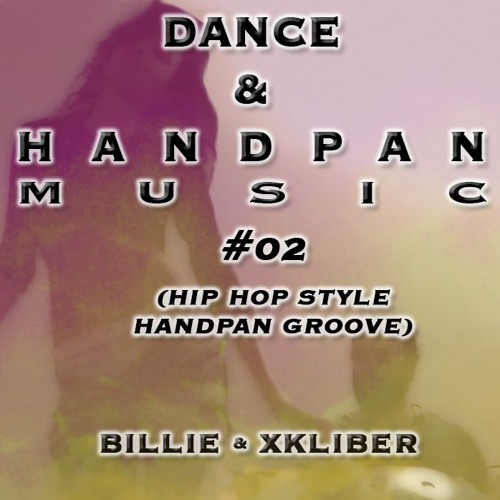 Dance & Handpan Music - 02 - Billie & Xkliber (Audio Track - Hip Hop Style Handpan Groove)