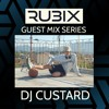 Rubix Guest Mix Series: DJ Custard