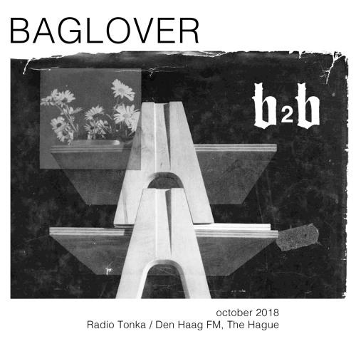 B A G L O V E R  b2b  Radio Tonka/Den Haag FM #1