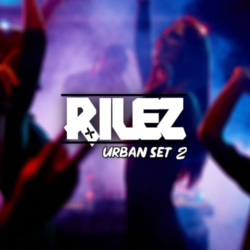 DJ RILEZ: URBAN SET 2 Song