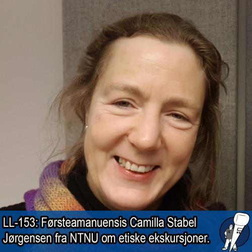 LL-153: Camilla Stabel Jørgensen om etiske ekskursjoner