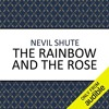 The Rainbow and the Rose By Nevil Shute Audiobook Sample