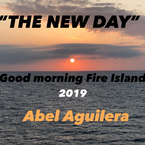 THE NEW DAY - Good Morning Fire Island 2019 by Abel Aguilera | Free