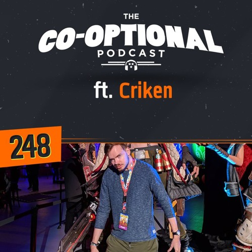 The Co-Optional Podcast Ep. 248 ft. Criken