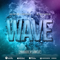 Wave (prod. by Samklef) - King Kanja and Quinton Sampson