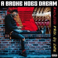 Rackz God - A Broke Hoes Dream : prod by zane