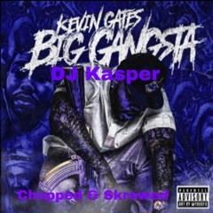 Kevin Gates Big Gangsta Chopped & Skrewed By DJ Kasper