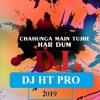chahunga main tujhe hardam tu meri zindagi Latest New 2019 _ DJ HT PRo official Song Exclusive