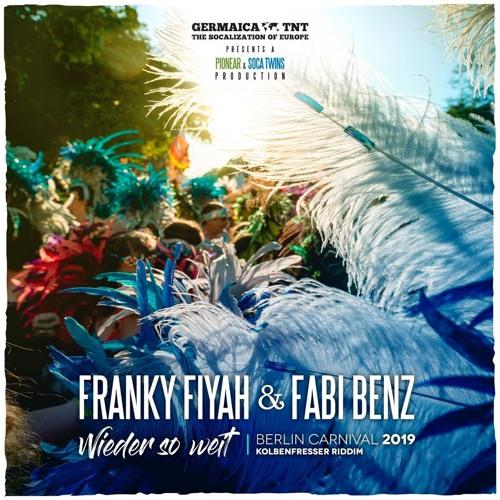 Franky Fiyah X Fabi Benz - Wieder so weit (Berlin Carnival 2019)