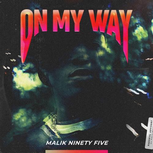 On My Way (prod. by Malik Ninety Five)