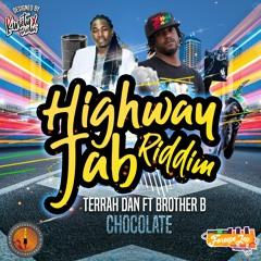 """Terrah Dan & BrotherB - Chocolate (HighwayJabRiddim """"2019 Soca""""   ProdByForeign"""