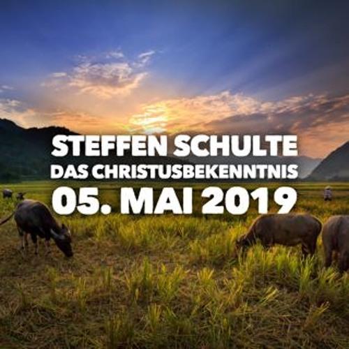 Das Christusbekenntnis als zentrales Kennzeichen - Steffen Schulte - 05.05.2019