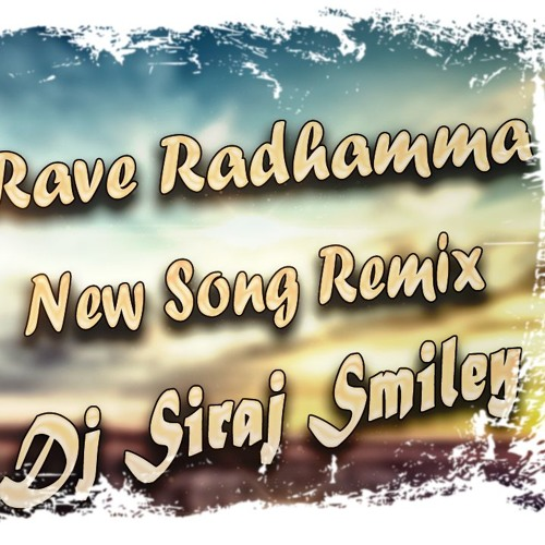 Rave Radhamma] New Song Remix By (Dj Siraj Smiley) by _DJ SIRAJ