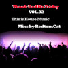 Download Thank God It s Friday Vol.32 - This is House Music Mp3