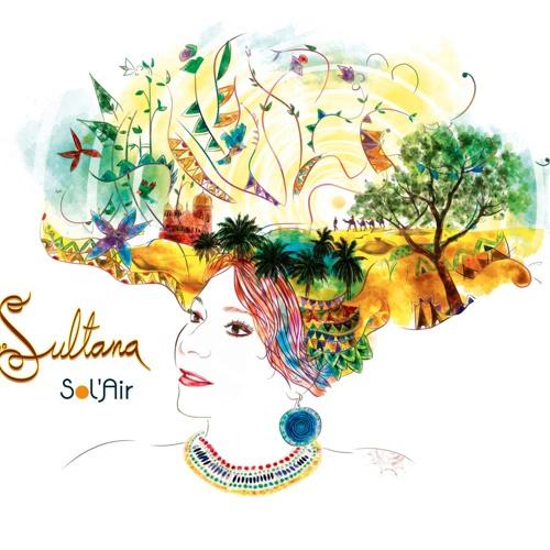 """SULTANA """"Sol'air """"(Album SOL'AIR)"""