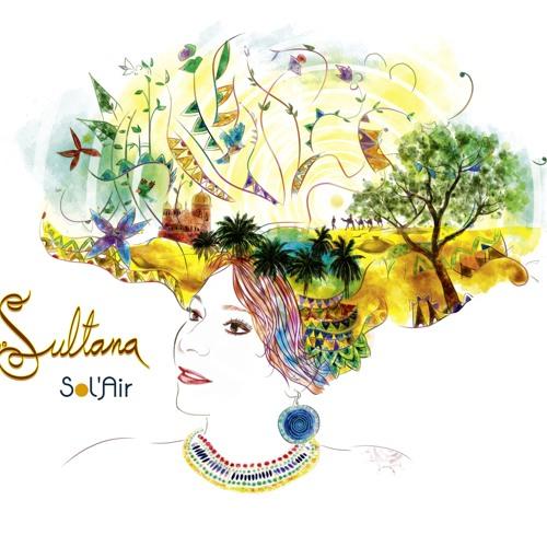 "SULTANA ""LIbre comme l'air""(Album SOL'AIR)"